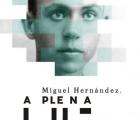 Miguel Hernández 'A plena luz'